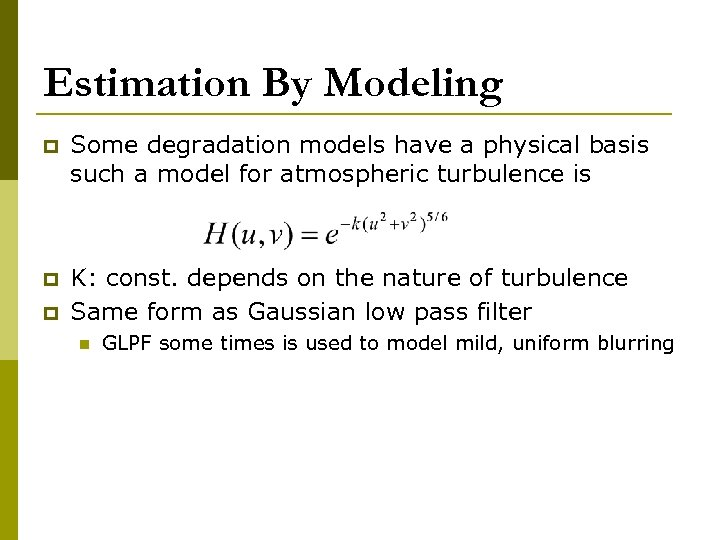Estimation By Modeling p Some degradation models have a physical basis such a model