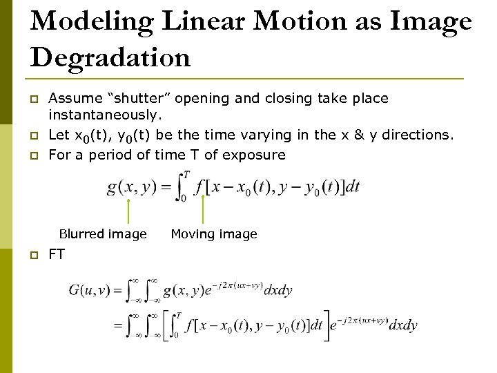 """Modeling Linear Motion as Image Degradation p p p Assume """"shutter"""" opening and closing"""