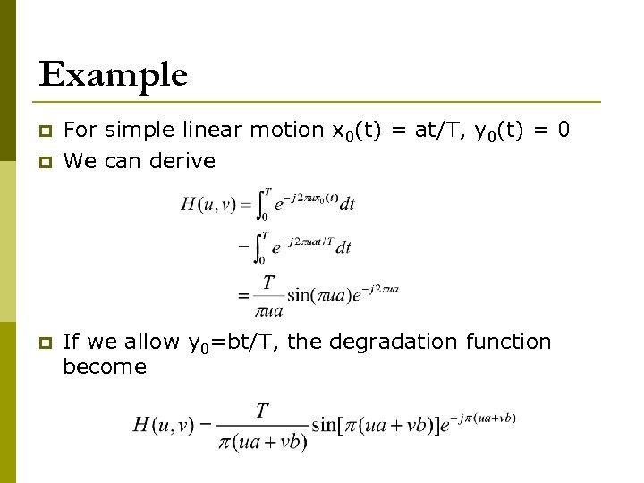 Example p p p For simple linear motion x 0(t) = at/T, y 0(t)