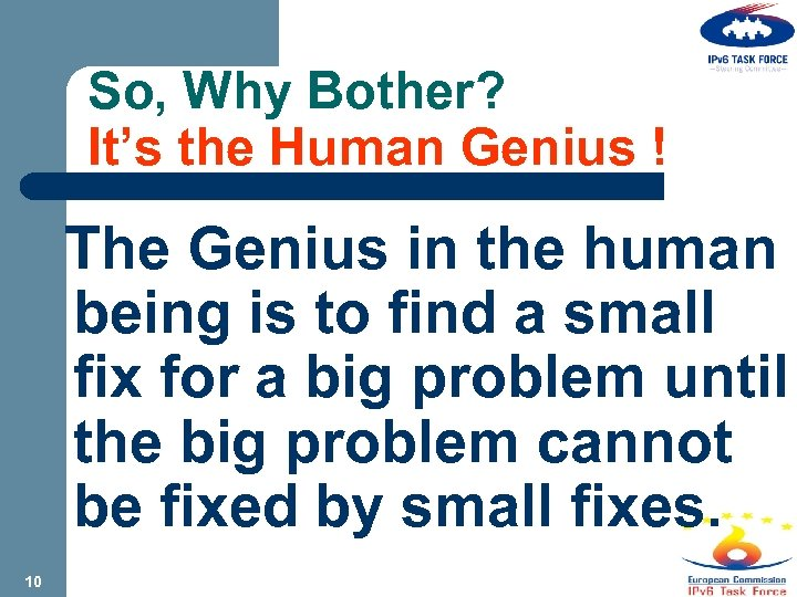 So, Why Bother? It's the Human Genius ! The Genius in the human being