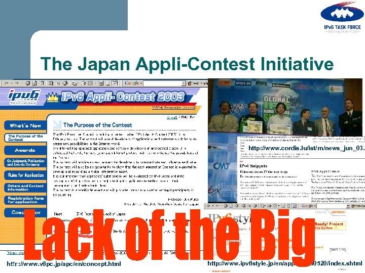 The Japan Appli-Contest Initiative http: //www. cordis. lu/ist/rn/news_jun_03. h http: //www. v 6 pc.