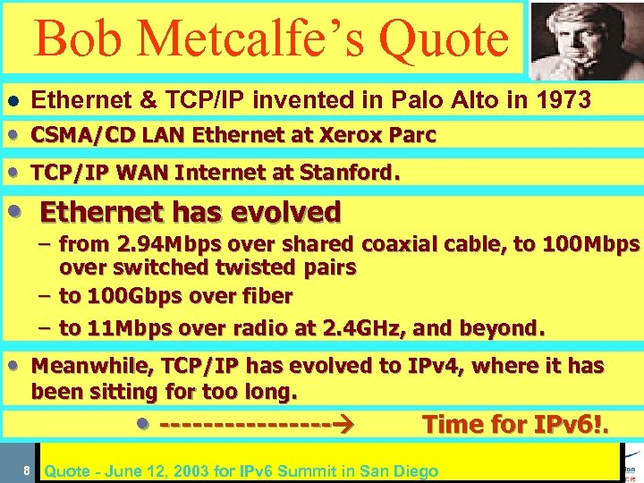 Bob Metcalfe's Quote Ethernet & TCP/IP invented in Palo Alto in 1973 l