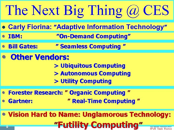 "The Next Big Thing @ CES Carly Fiorina: ""Adaptive Information Technology"" l •"