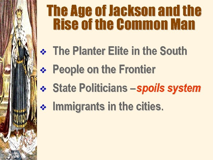 The Age of Jackson and the Rise of the Common Man v The Planter