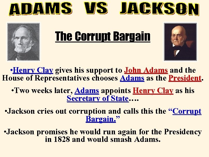 corrupt The Corrupt Bargain • Henry Clay gives his support to John Adams and