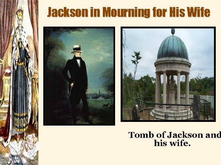Jackson in Mourning for His Wife Tomb of Jackson and his wife.