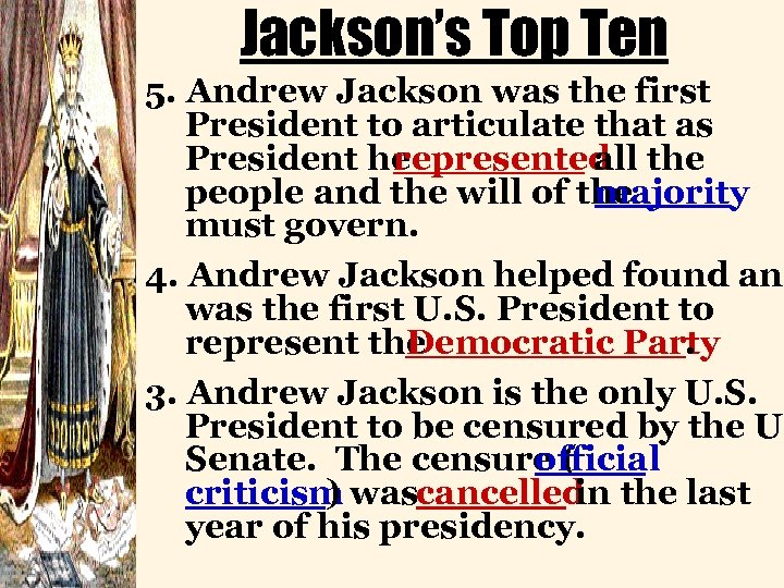 Jackson's Top Ten 5. Andrew Jackson was the first President to articulate that as