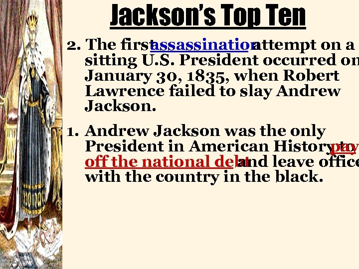 Jackson's Top Ten 2. The first assassination attempt on a sitting U. S. President