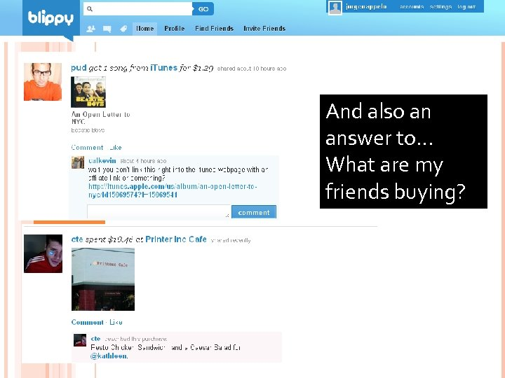 And also an answer to… What are my friends buying? 79