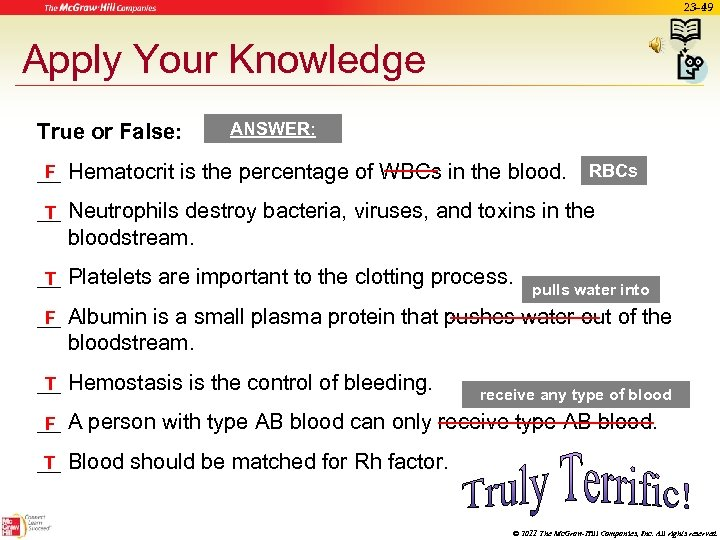 23 -49 Apply Your Knowledge True or False: ANSWER: F __ Hematocrit is the