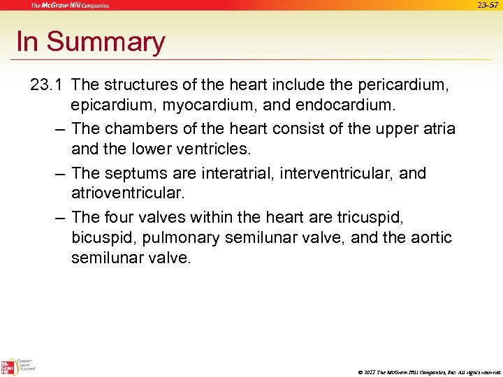 23 -57 In Summary 23. 1 The structures of the heart include the pericardium,