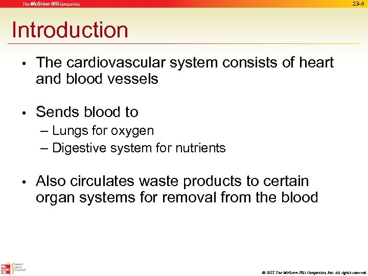 23 -6 Introduction • The cardiovascular system consists of heart and blood vessels •