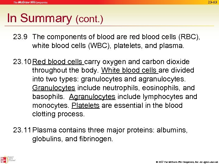 23 -63 In Summary (cont. ) 23. 9 The components of blood are red
