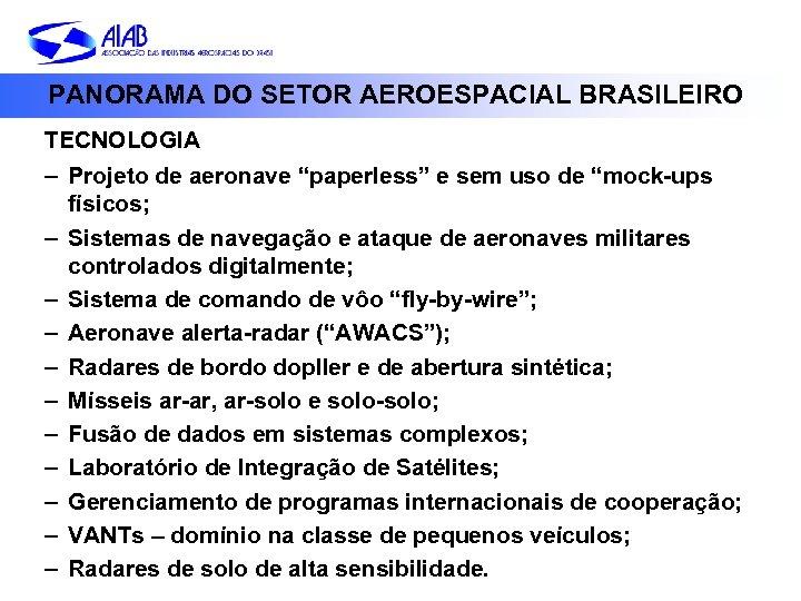 """PANORAMA DO SETOR AEROESPACIAL BRASILEIRO TECNOLOGIA – Projeto de aeronave """"paperless"""" e sem uso"""