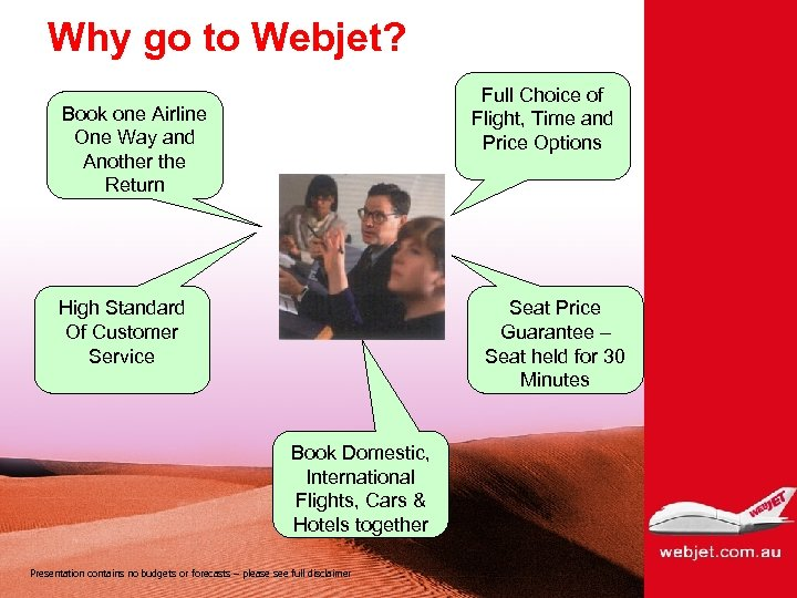 Why go to Webjet? Full Choice of Flight, Time and Price Options Book one