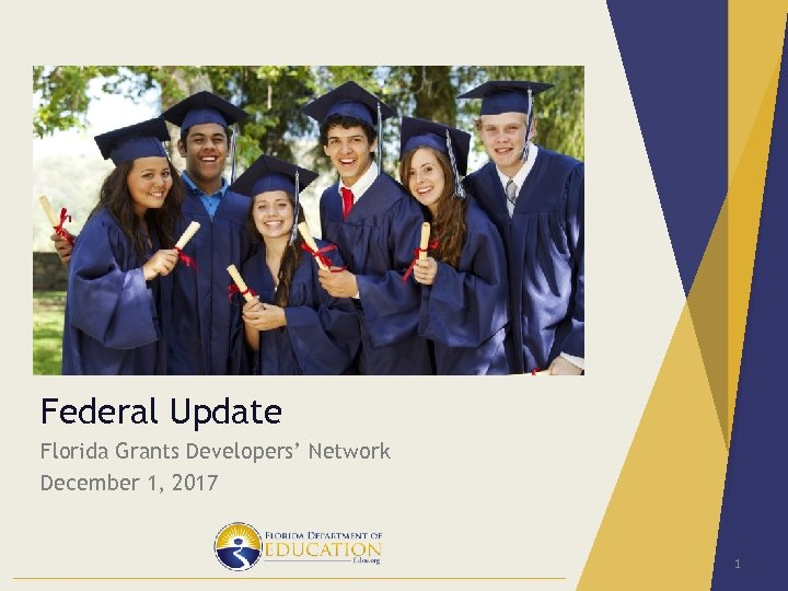 Federal Update Florida Grants Developers' Network December 1, 2017 1