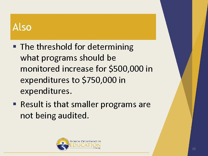 Also § The threshold for determining what programs should be monitored increase for $500,