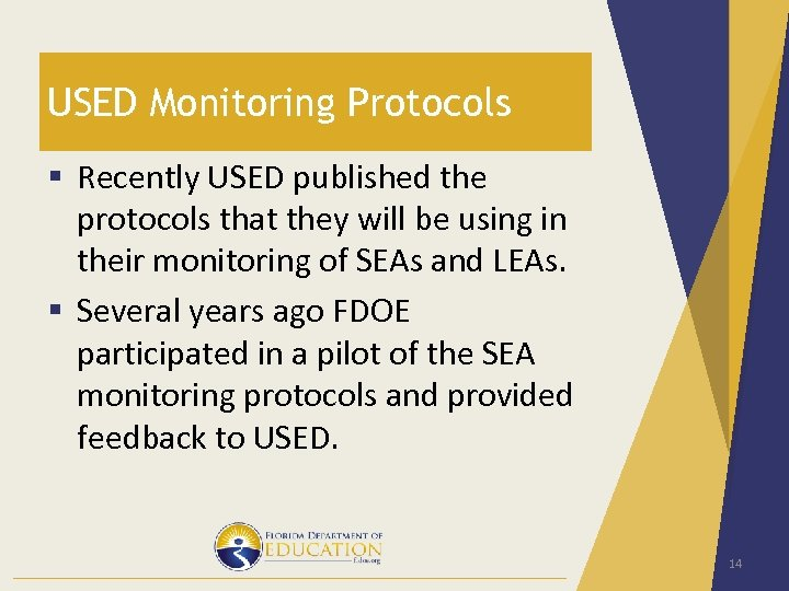 USED Monitoring Protocols § Recently USED published the protocols that they will be using