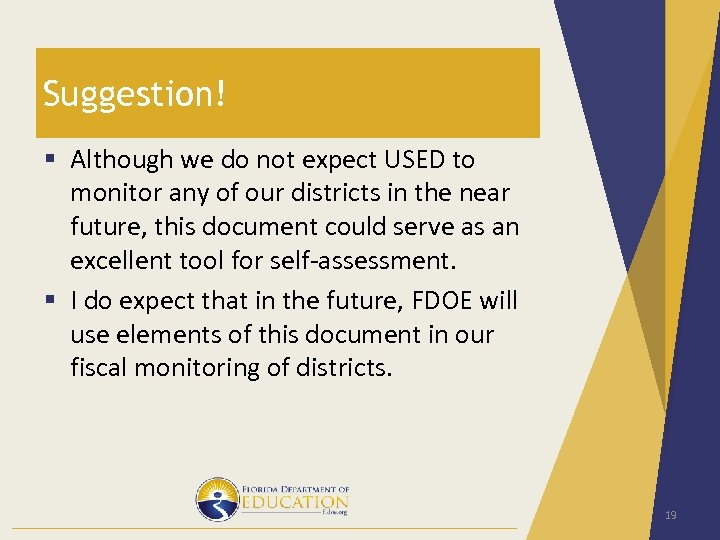 Suggestion! § Although we do not expect USED to monitor any of our districts