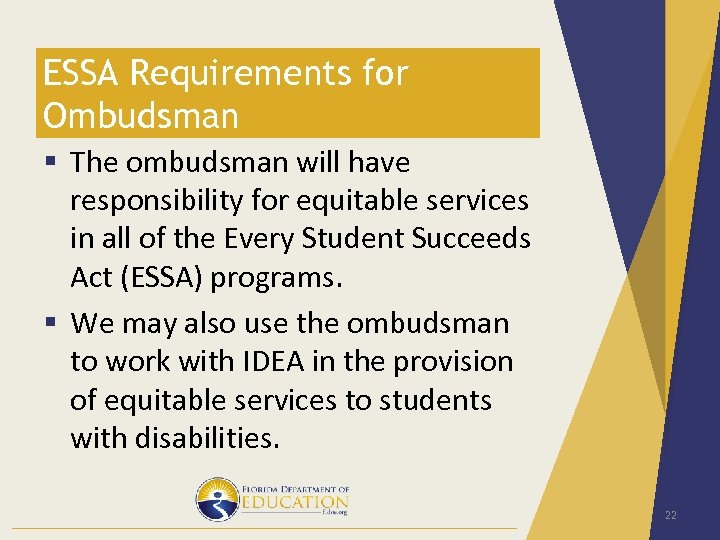 ESSA Requirements for Ombudsman § The ombudsman will have responsibility for equitable services in