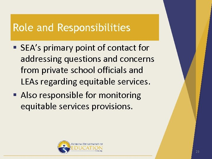 Role and Responsibilities § SEA's primary point of contact for addressing questions and concerns