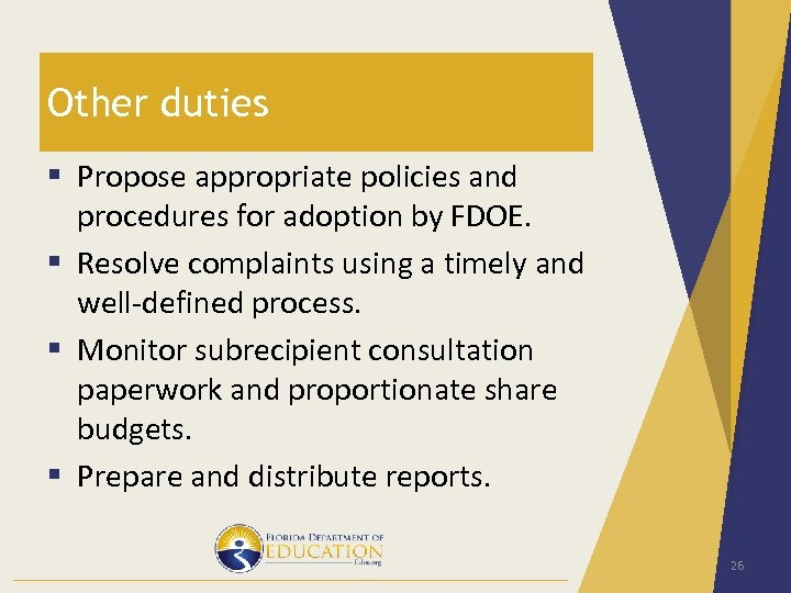 Other duties § Propose appropriate policies and procedures for adoption by FDOE. § Resolve