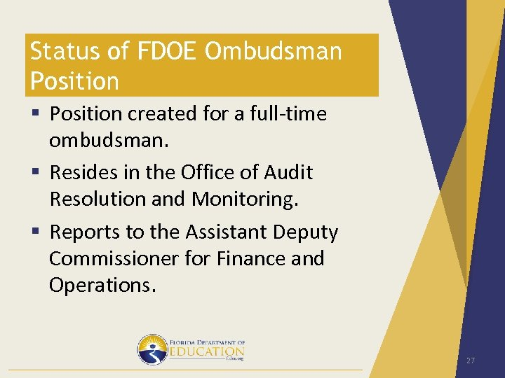 Status of FDOE Ombudsman Position § Position created for a full-time ombudsman. § Resides