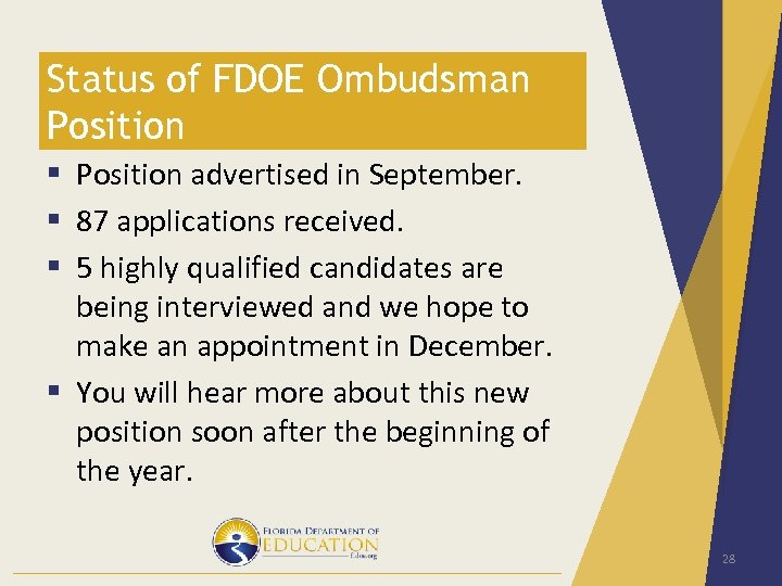Status of FDOE Ombudsman Position § Position advertised in September. § 87 applications received.