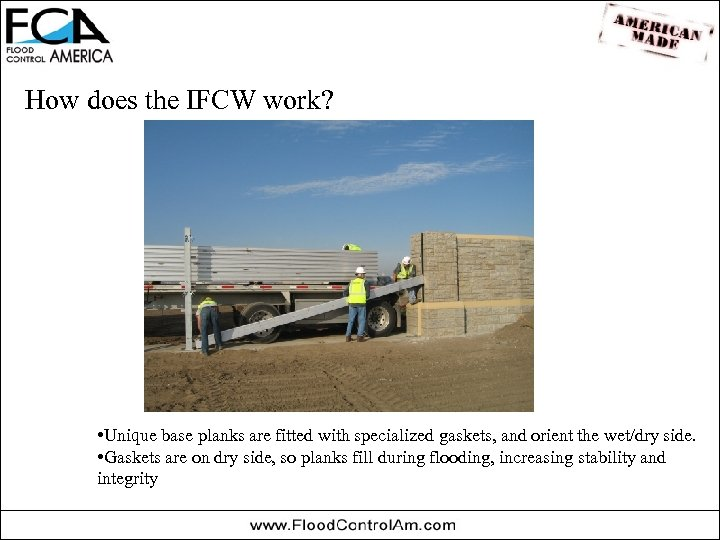 How does the IFCW work? • Unique base planks are fitted with specialized gaskets,