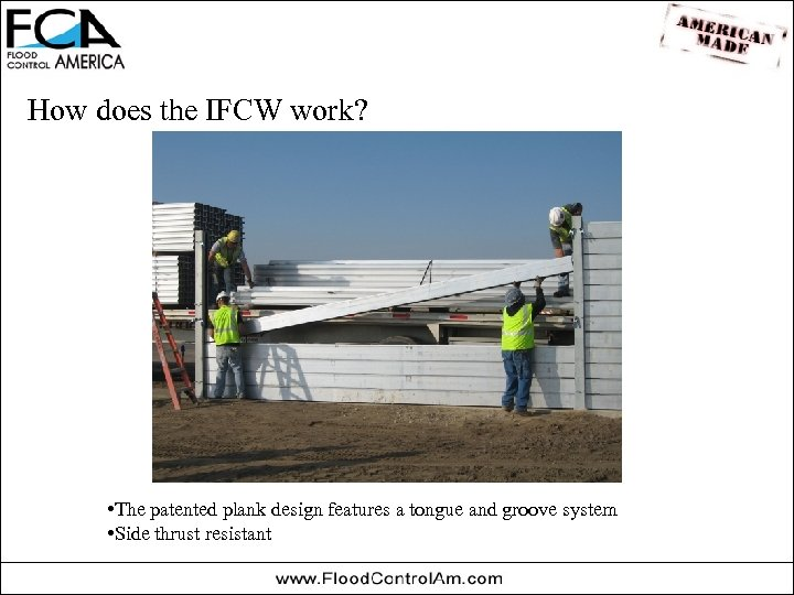 How does the IFCW work? • The patented plank design features a tongue and