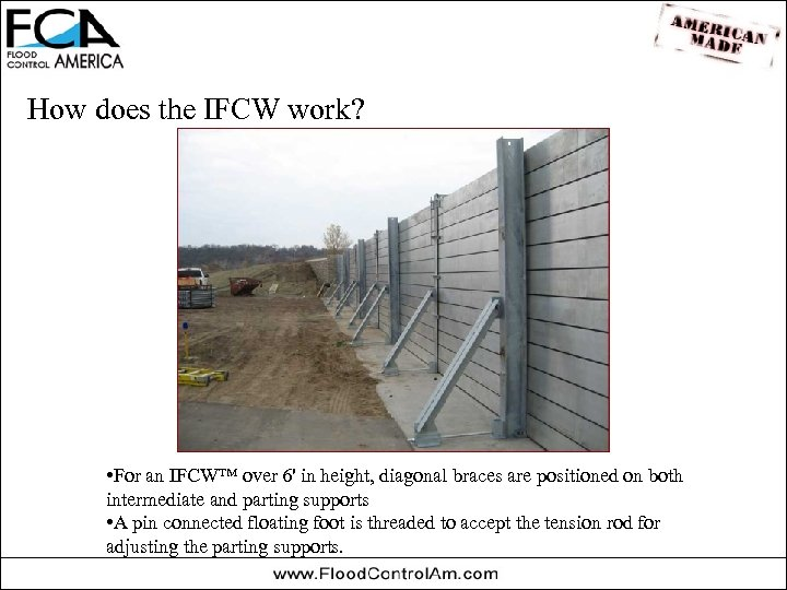 How does the IFCW work? • For an IFCW™ over 6' in height, diagonal