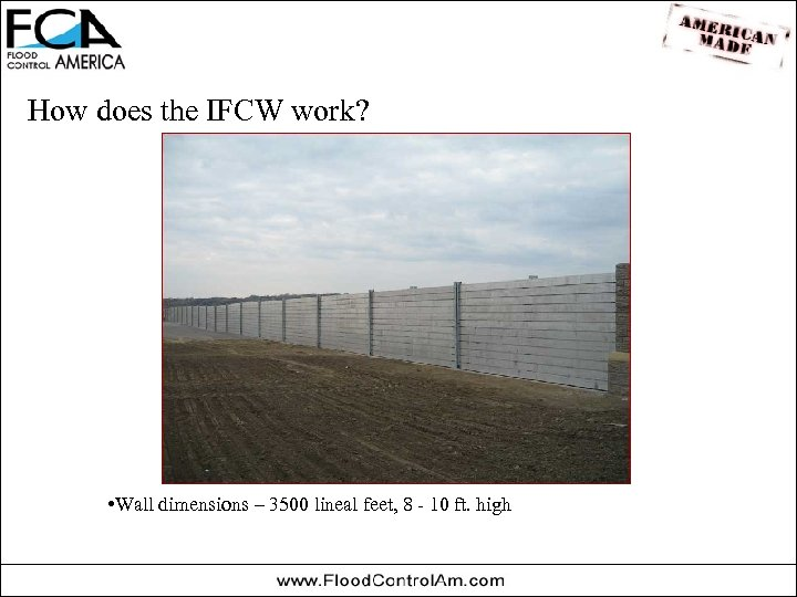 How does the IFCW work? • Wall dimensions – 3500 lineal feet, 8 -