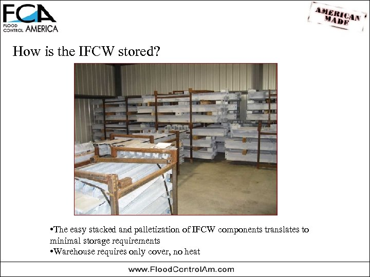 How is the IFCW stored? • The easy stacked and palletization of IFCW components