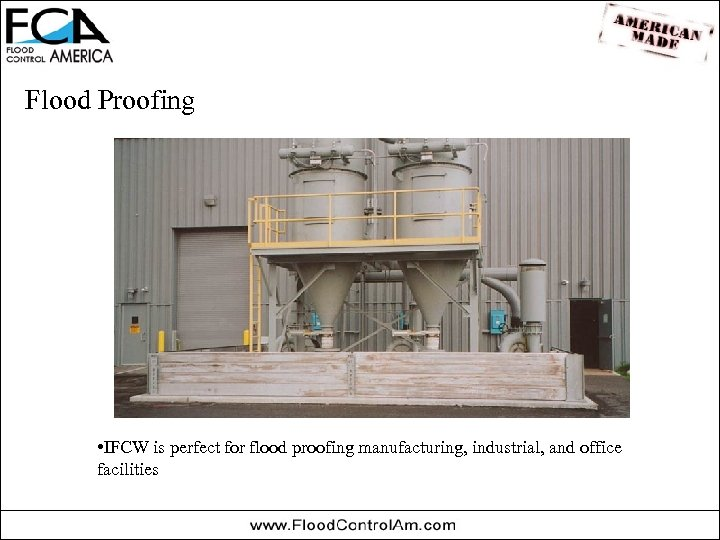 Flood Proofing • IFCW is perfect for flood proofing manufacturing, industrial, and office facilities