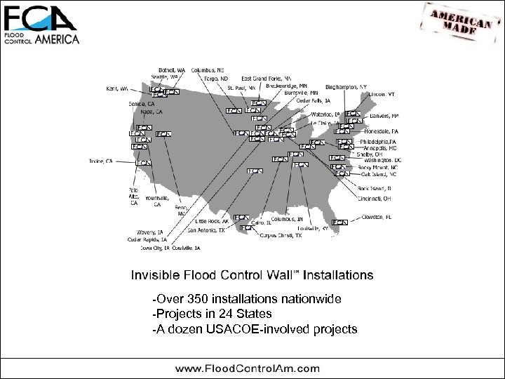 -Over 350 installations nationwide -Projects in 24 States -A dozen USACOE-involved projects