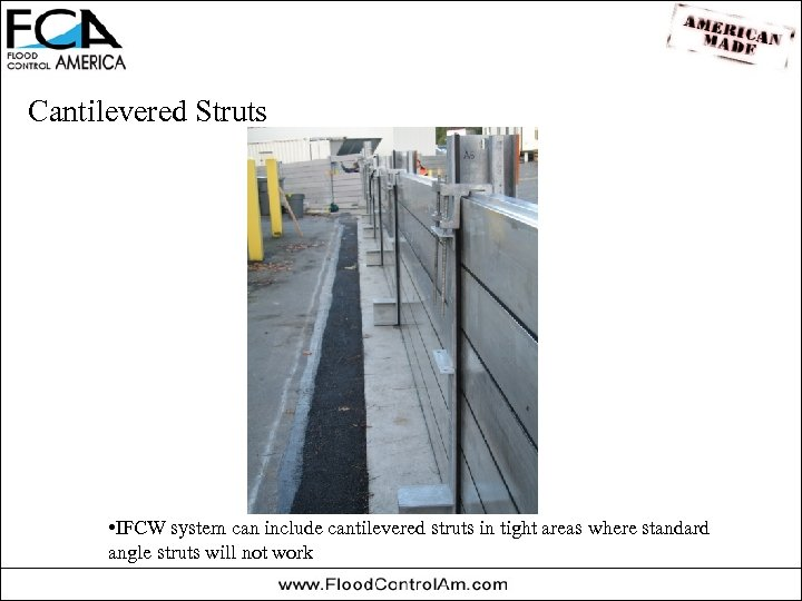 Cantilevered Struts • IFCW system can include cantilevered struts in tight areas where standard