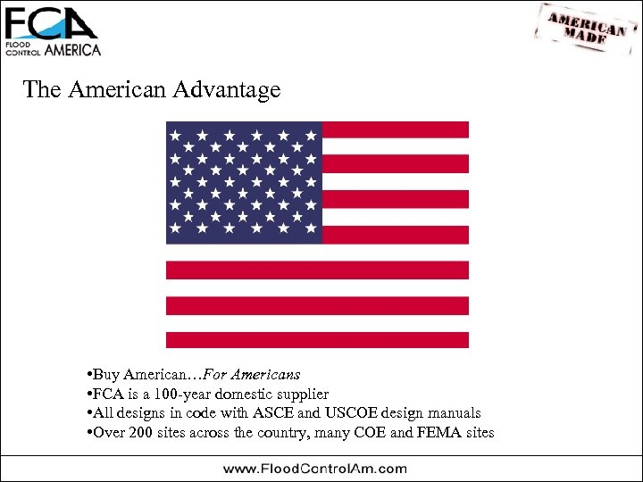 The American Advantage • Buy American…For Americans • FCA is a 100 -year domestic
