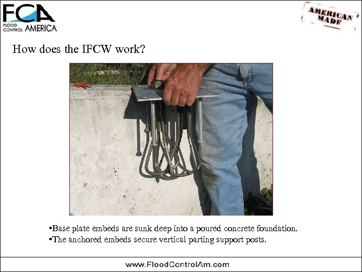 How does the IFCW work? • Base plate embeds are sunk deep into a