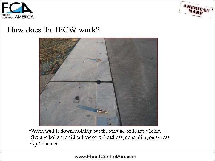 How does the IFCW work? • When wall is down, nothing but the storage