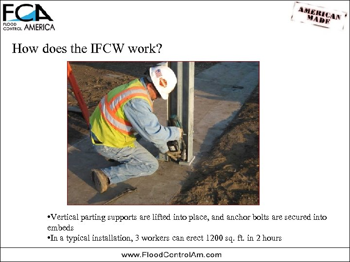 How does the IFCW work? • Vertical parting supports are lifted into place, and