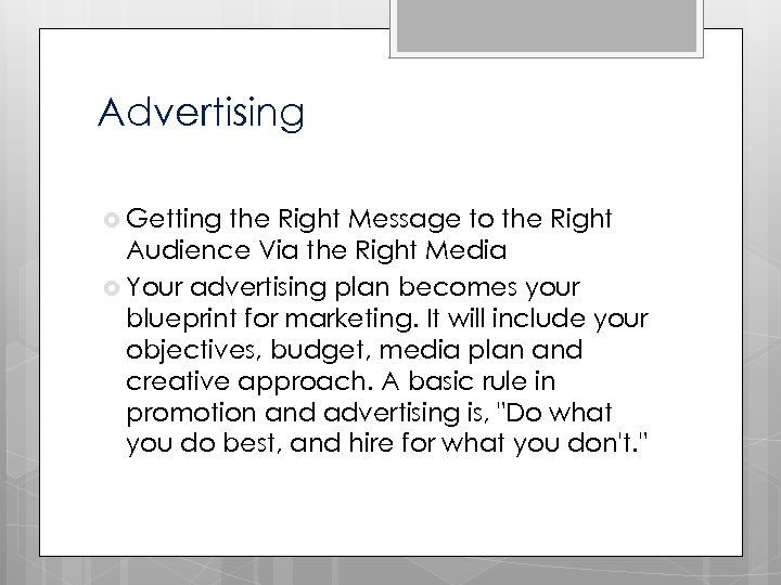 Advertising Getting the Right Message to the Right Audience Via the Right Media Your
