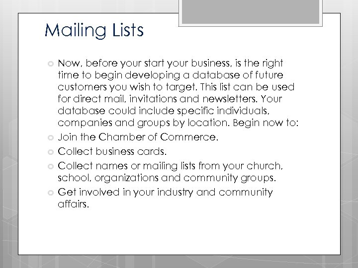 Mailing Lists Now, before your start your business, is the right time to begin