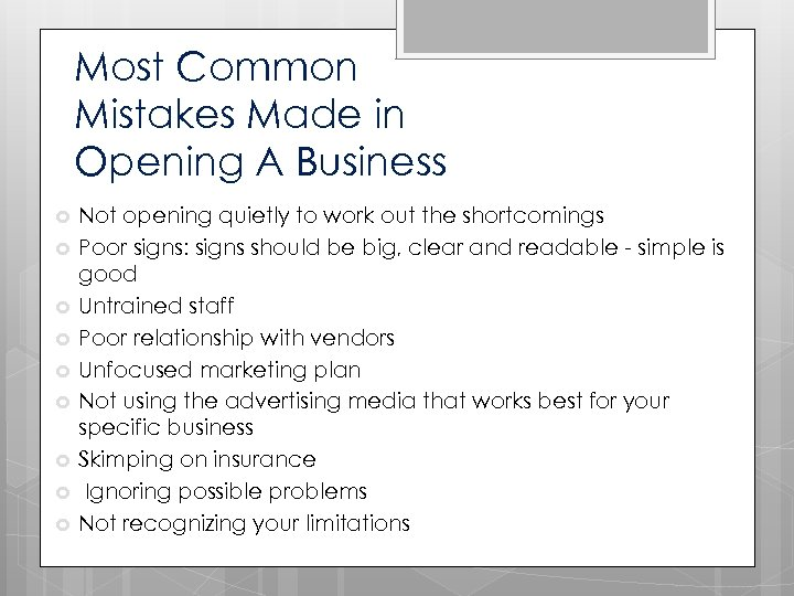 Most Common Mistakes Made in Opening A Business Not opening quietly to work out