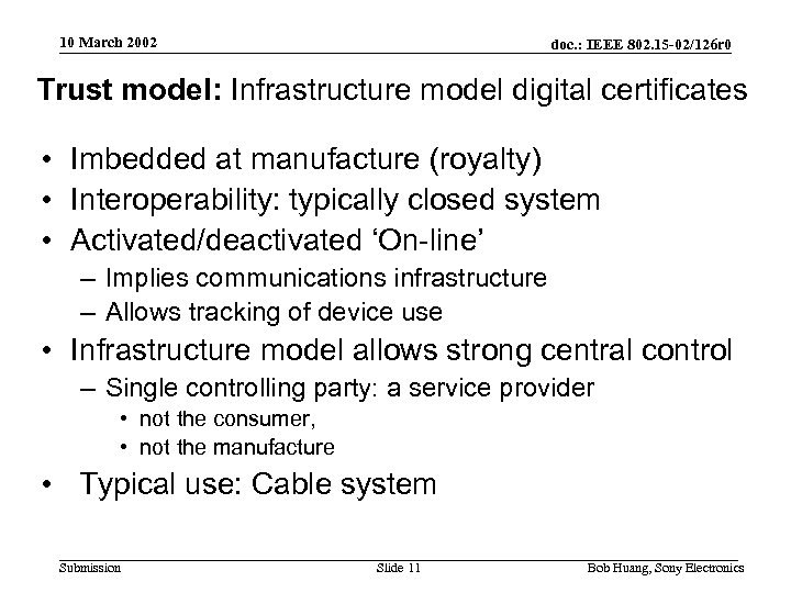 10 March 2002 doc. : IEEE 802. 15 -02/126 r 0 Trust model: Infrastructure