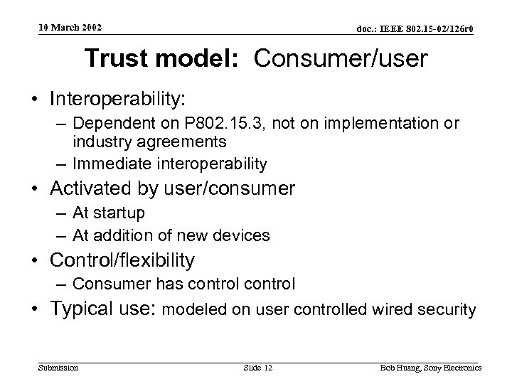 10 March 2002 doc. : IEEE 802. 15 -02/126 r 0 Trust model: Consumer/user