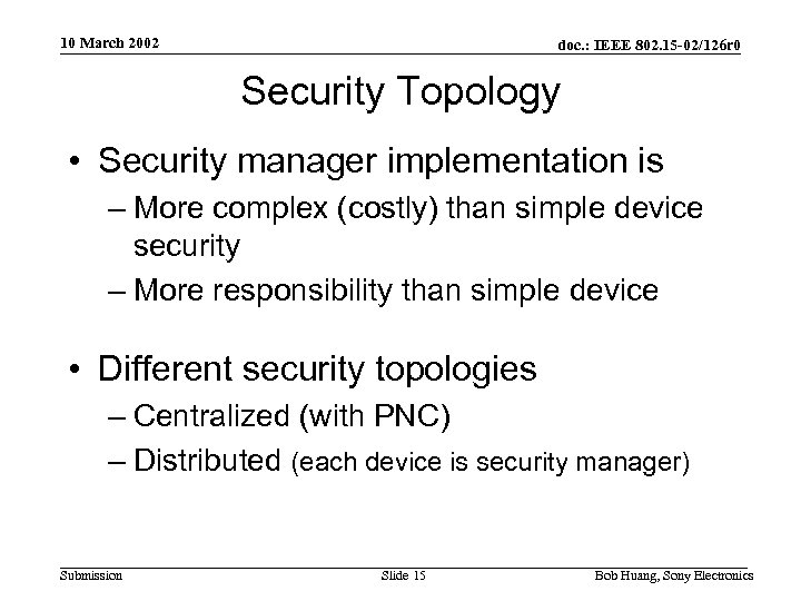 10 March 2002 doc. : IEEE 802. 15 -02/126 r 0 Security Topology •