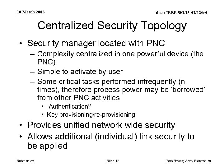 10 March 2002 doc. : IEEE 802. 15 -02/126 r 0 Centralized Security Topology