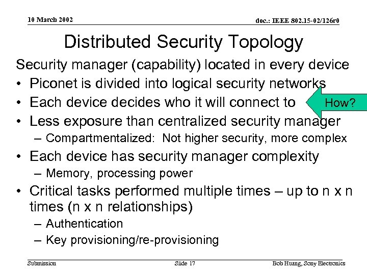 10 March 2002 doc. : IEEE 802. 15 -02/126 r 0 Distributed Security Topology