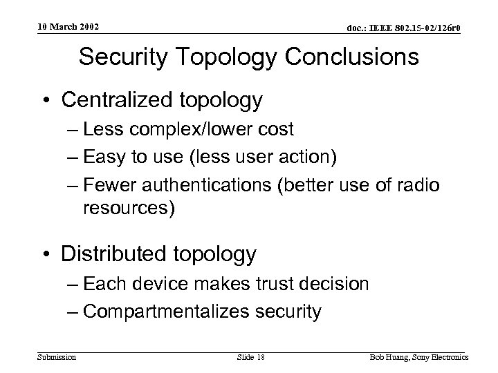 10 March 2002 doc. : IEEE 802. 15 -02/126 r 0 Security Topology Conclusions