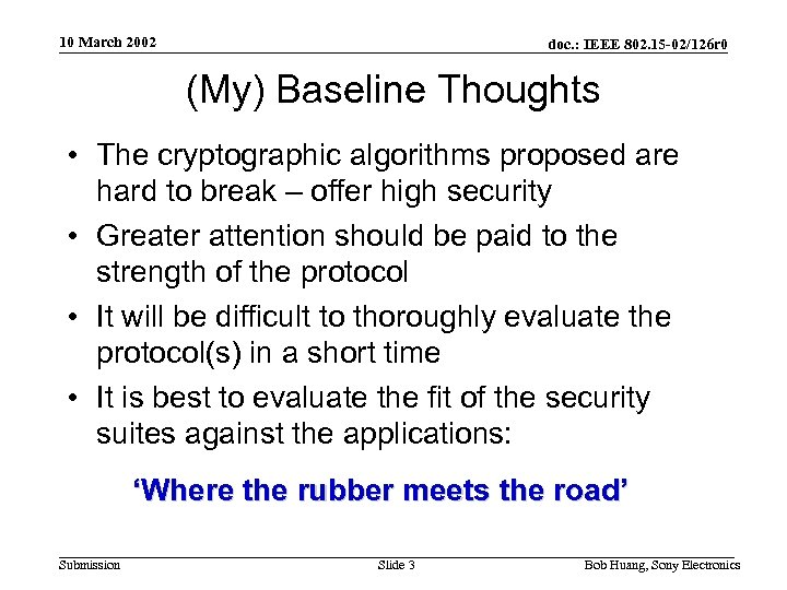 10 March 2002 doc. : IEEE 802. 15 -02/126 r 0 (My) Baseline Thoughts